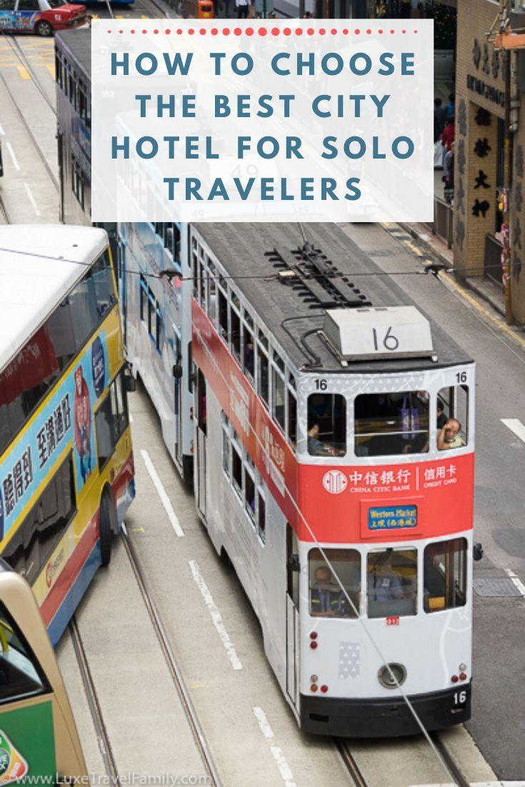 How to Choose the Best City Hotel for Solo Travelers