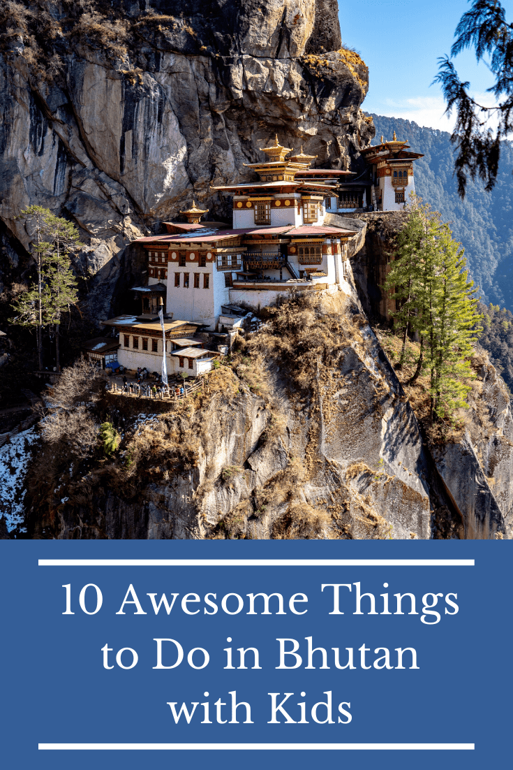 10 Awesome Things to Do in Bhutan with Kids